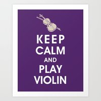 Keep Calm and Play Violin Art Print