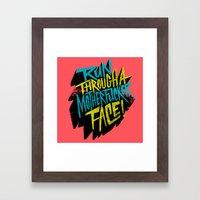 Run Through a Motherfucker Face Framed Art Print
