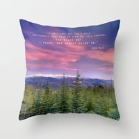 """""""I Only Went Out For A… Throw Pillow"""