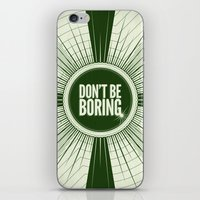 Don't Be Boring iPhone & iPod Skin