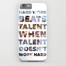Hard work beats talent — Inspirational Quote Slim Case iPhone 6s