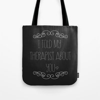 I Told My Therapist Abou… Tote Bag