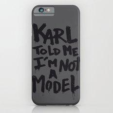 Karl told me... iPhone 6 Slim Case