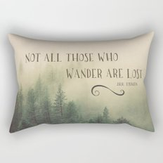 Not all those who wander are lost - JRR Tolkien  Rectangular Pillow