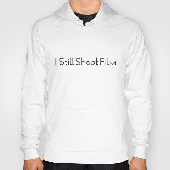 I Still Shoot Film - 1line Hoody