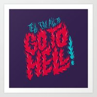 Tell 'em All To Go To He… Art Print