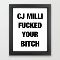 CJ Milli Fucked Your Bit… Framed Art Print