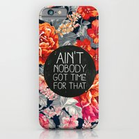roses iPhone & iPod Cases featuring Ain't Nobody Got Time For That by Sara Eshak