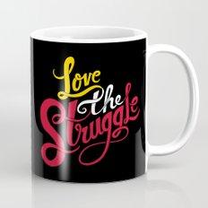 Love The Struggle Mug