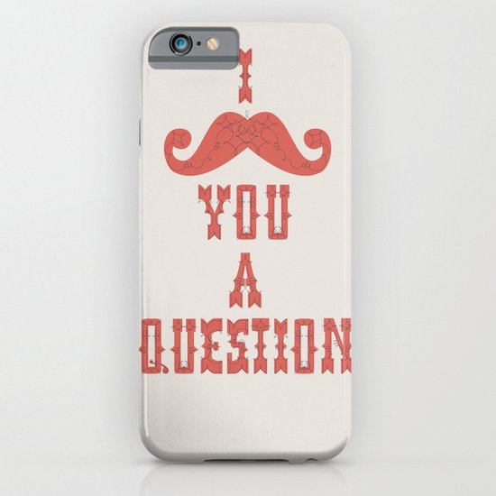 I mustache you a question iPhone & iPod Case