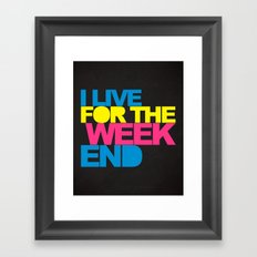 Live For The Weekend Music Quote Framed Art Print