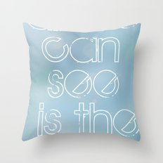 all we can see is the sea Throw Pillow
