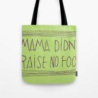 No Fool Tote Bag