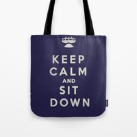 Keep Calm and Sit Down Tote Bag