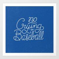 No Crying in Baseball Art Print