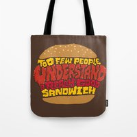 Too few people understand a really good sandwich.  Tote Bag