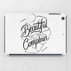 The World's Beautiful If You Complain A Little Less iPad Case