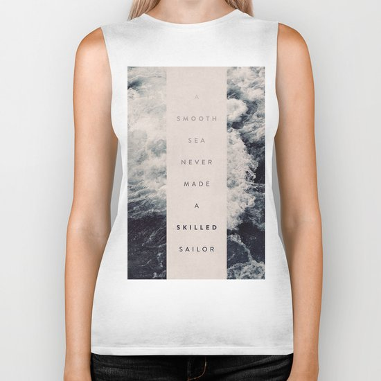 A Smooth Sea Never Made A Skilled Sailor Biker Tank