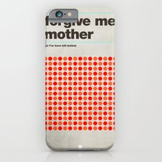 Forgive Me Mother iPhone 6 Slim Case