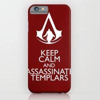 Keep calm and assassinate Templars iPhone 6 Slim Case