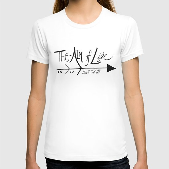 The Aim of Life T-shirt
