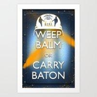 WEEP BALM OR CARRY BATON (Keep calm) Art Print