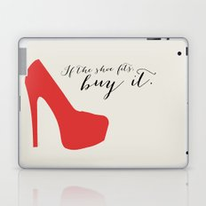 IF THE SHOE FITS - BUY IT Laptop & iPad Skin