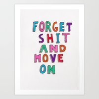 Forget Shit And Move On Art Print