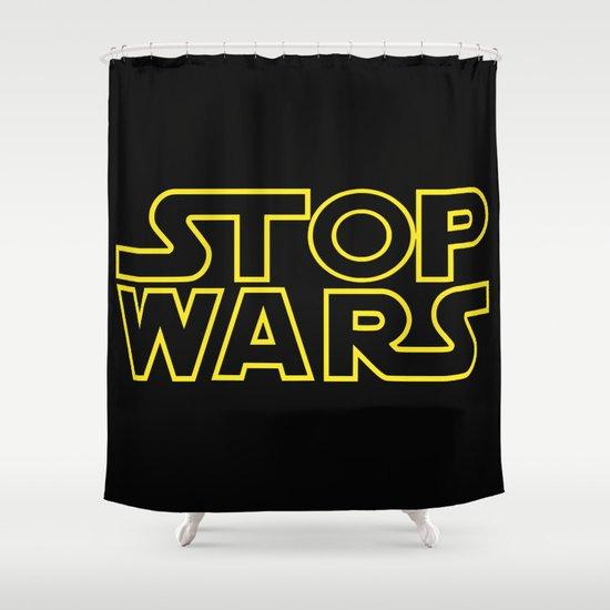 Stop Wars Shower Curtain