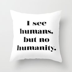 HUMANITY? Throw Pillow