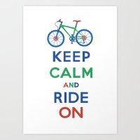 Keep Calm And Ride On Art Print