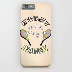 STOP PLAYING WITH MY FILLINGS (vintage) iPhone 6s Slim Case