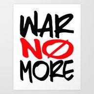 Art Print featuring WAR NO MORE by Silvio Ledbetter