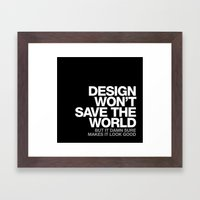 DESIGN WON'T SAVE THE WO… Framed Art Print
