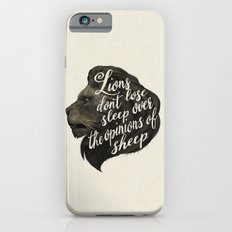Lions don't lose sleep over the opinions of sheep Slim Case iPhone 6s