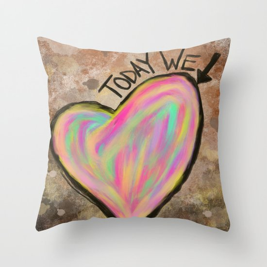 Today We Love Throw Pillow