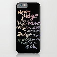 Never Judge iPhone 6 Slim Case