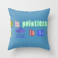 Sunshine Is Pointless Throw Pillow