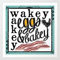 Wakey Wakey Eggs and Bakey Art Print