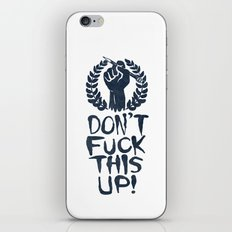 Don't Fuck This Up! iPhone & iPod Skin