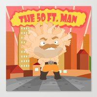 The powerful 50ft. man Canvas Print