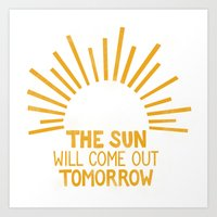 The Sun Will Come Out To… Art Print