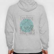 Be a wolf. Hoody