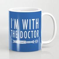 I'm With The Doctor Mug