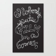 Nobody Puts Film In A Corner Canvas Print