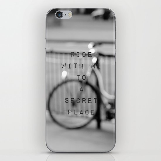 I want to ride with you to a secret place iPhone & iPod Skin