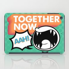 Together Now... AAH! iPad Case