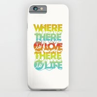 iPhone & iPod Case featuring Where There Is Love, There Is Life by Ashley