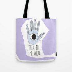 talk to the moon Tote Bag