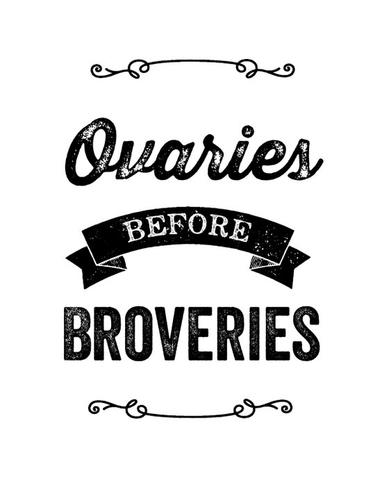 Ovaries Before Brovaries  Art Print